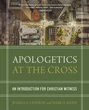Apologetics at the cross : an introduction for christian witness cover image
