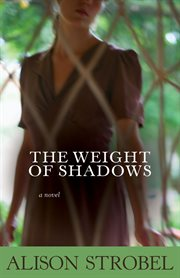 The weight of shadows : a novel cover image