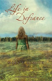 Life in Defiance : a novel cover image