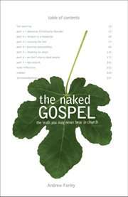 The naked Gospel : the truth you may never hear in church cover image
