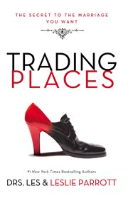 Trading places : the best move you'll ever make in your marriage cover image