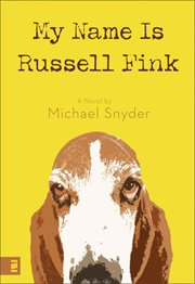 My name is Russell Fink : a novel cover image