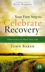 Your First Step to Celebrate Recovery?