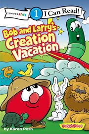 Bob And Larry's Creation Vacation!