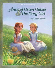 Anne of Green gables ; : and the story girl cover image