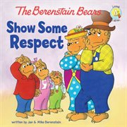 The Berenstain Bears show some respect cover image