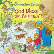 The Berenstain bears : God bless the animals cover image