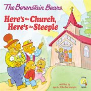 The Berenstain Bears : here's the church, here's the steeple! cover image