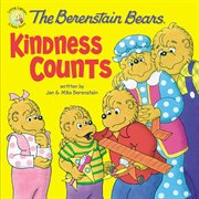 The Berenstain Bears : kindness counts cover image