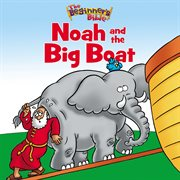 Noah and the big boat cover image