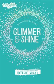 Glimmer and Shine : 365 Devotions to Inspire cover image