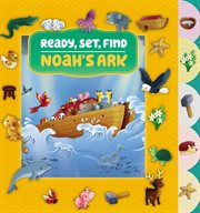 Ready, Set, Find Noah's Ark cover image