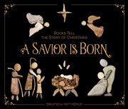 A savior is born : rocks tell the story of Christmas cover image