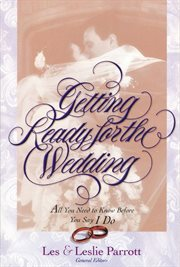Getting ready for the wedding : all you need to know before you say I Do cover image