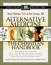 Alternative medicine : the Christian handbook cover image