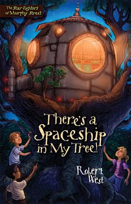 Cover image for There's a Spaceship in My Tree!