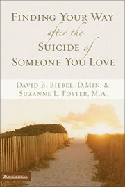 Finding your way after the suicide of someone you love cover image