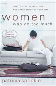 Women Who Do Too Much