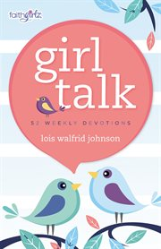 Girl talk : 52 weekly devotions cover image