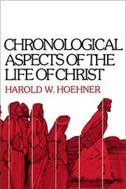 Chronological aspects of the life of Christ cover image