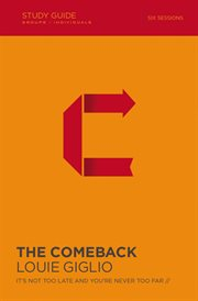 The comeback : it's not too late and you're never too far cover image