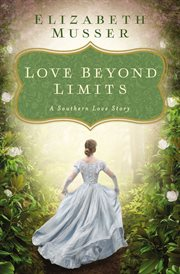 Love beyond limits : a Southern love story cover image