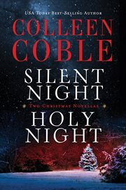 Silent night, holy night : a Colleen Coble Christmas collection cover image