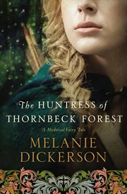 The huntress of Thornbeck Forest cover image
