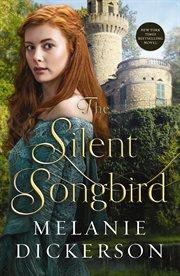 The Silent Songbird : Hagenheim Series, Book 7 cover image