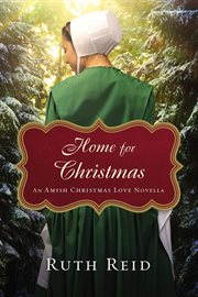 Home for Christmas : an Amish Christmas love novella cover image