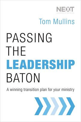 Cover image for Passing the Leadership Baton