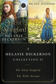 A melanie dickerson collection ii : the silent songbird and the noble servant cover image