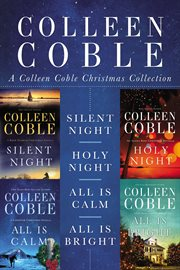 A Colleen Coble Christmas collection : Silent night\Holy night\All is calm\All is bright cover image