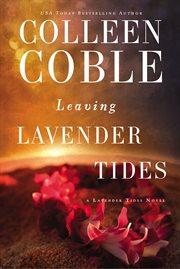 Leaving Lavender Tides : a novella cover image