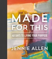 Made for this : 40 days to living your purpose cover image