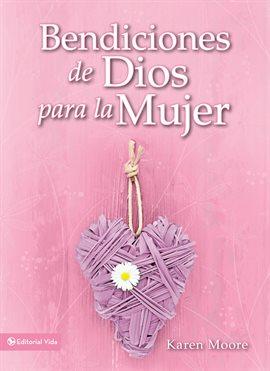 Cover image for Bendiciones de Dios para la mujer