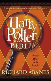 Harry Potter y la Biblia : [la amenaza tras la magica] cover image