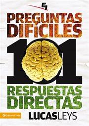 101 preguntas difíciles, 101 respuestas directas cover image