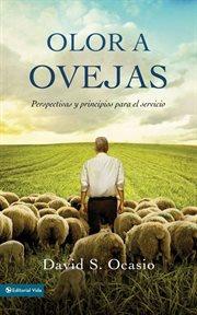 Olor a Ovejas : perspectivas y principios para el servicio cover image
