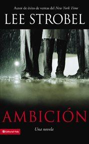 Ambición : una novela cover image