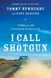 I call shotgun : lessons from dad for navigating the roads of life cover image