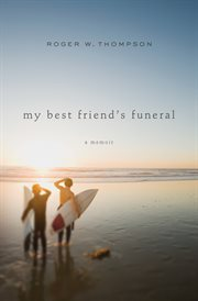 My best friend's funeral : a memoir cover image