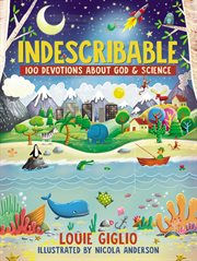 Indescribable : 100 devotions for kids about God and science cover image