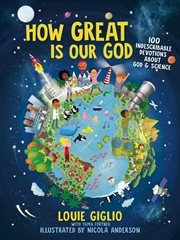How great is our God : 100 indescribable devotions about God and science cover image