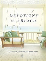 Devotions for the beach : and days you wish you were there cover image