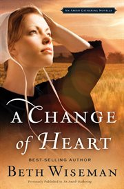 A change of heart : an amish gathering novella cover image