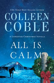 All is calm : a Lonestar Christmas novella cover image