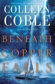 Beneath Copper Falls cover image