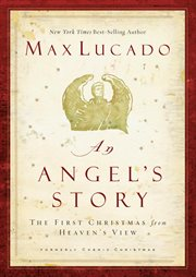 An angel's story : the first Christmas from heaven's view cover image