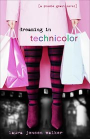 Dreaming in technicolor : a Phoebe Grant novel cover image